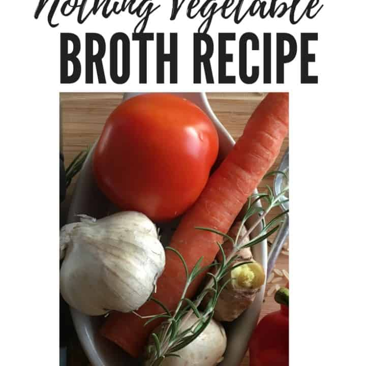 Something From Nothing Vegetable Broth Recipe