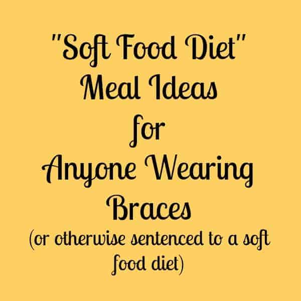 Soft Food Diet Meal Ideas for Anyone Wearing Braces