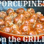 Porcupine Meatballs on the Grill