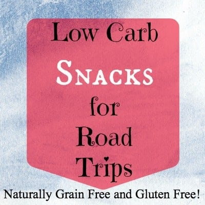 Low Carb Snacks for Road Trips