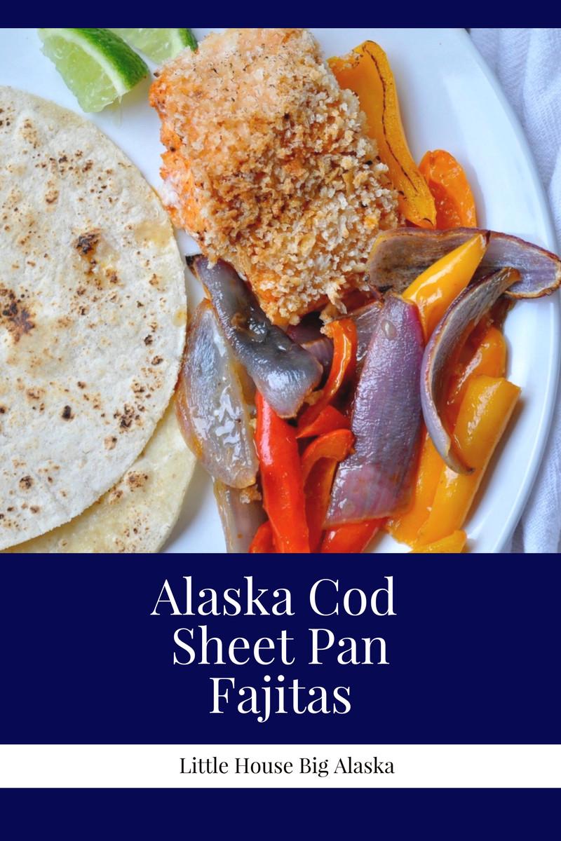 Alaska Cod Sheet Pan Fajitas Little House Big Alaska-2