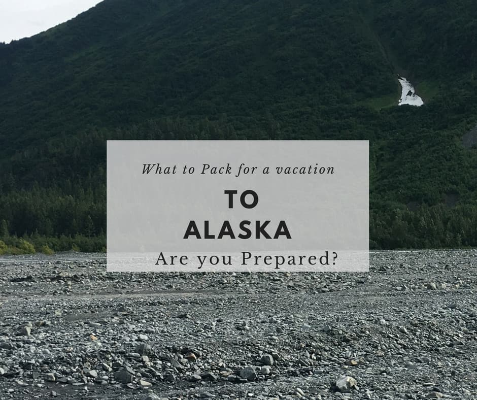 Are You Prepared for a Trip to Alaska?
