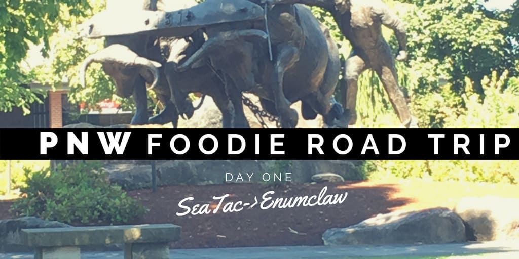 PNW Foodie Road Trip Day One