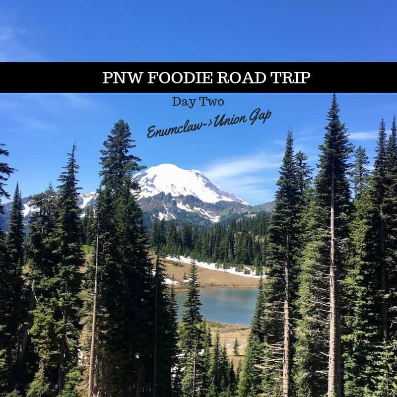 PNW FOODIE ROAD TRIP
