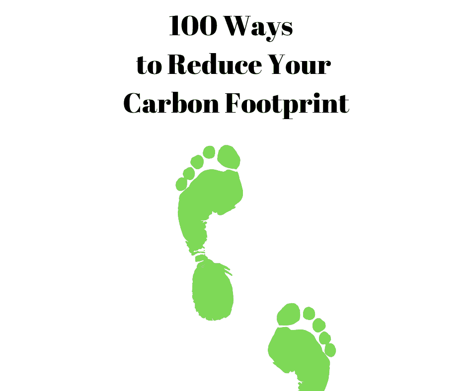 100 ways to reduce your carbon footprint